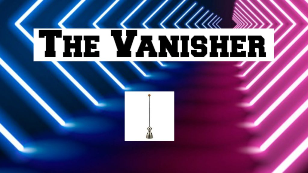 The Vanisher